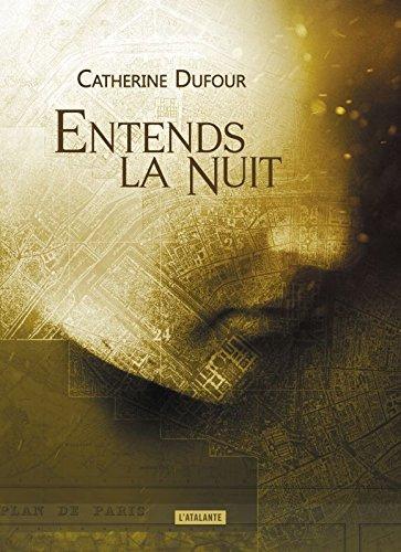 Entends la nuit   Dufour, Catherine. Auteur
