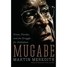 Mugabe: Power, Plunder, and the Struggle for Zimbabwe's Future by Martin Meredith (2007-09-25)