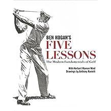 Ben Hogan's Five Lessons: The Modern Fundamentals of Golf by Ben Hogan (1990-01-01)