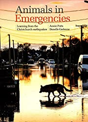 [(Animals in Emergencies : Learning from the Christchurch Earthquakes)] [By (author) Annie Potts ] published on (May, 2015)