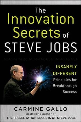 The Innovation Secrets of Steve Jobs: Insanely Different Principles for  Breakthrough Success by Carmine Gallo(2010-10-11)