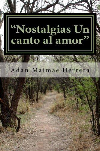 Nostalgia un canto al amor por Adan Maimae Herrera