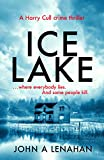 Ice Lake: A gripping crime debut that keeps you guessing until the final page (Psychologist Harry Cull Thriller, Book 1) by John A Lenahan front cover