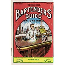Wehman Bros. Bartender's Guide 1912 Reprint: How To Mix Drinks by Ross Bolton (2008-10-14)