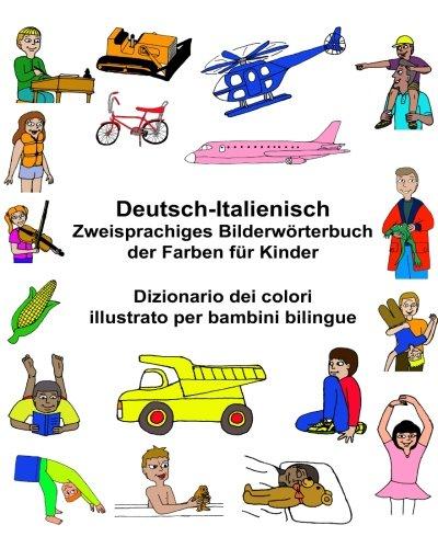 Zweisprachiges Bilderworterbuch Der Farben Fur Kinder: Dizionario Dei Colori Illustrato Per Bambini Bilingue