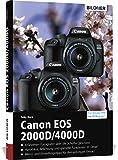 Canon EOS 2000D/4000D - Für bessere Fotos von Anfang an: Das umfangreiche Praxisbuch - Horn Toby