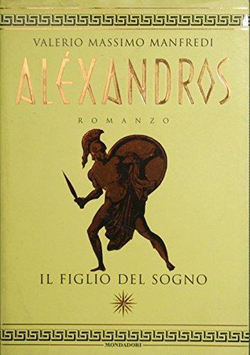 ALEXANDROS - Il figlio del sogno
