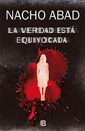 La verdad esta equivocada (Spanish Edition) by Nacho Abad (2016-04-30)