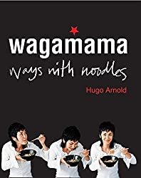 Wagamama: Ways With Noodles by Hugo Arnold (2006-05-18)
