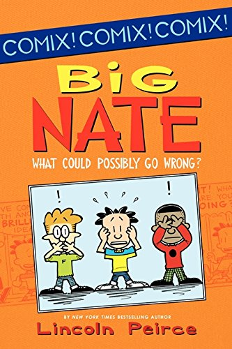 Big Nate: What Could Possibly Go Wrong? (Big Nate Comix) por Lincoln Peirce