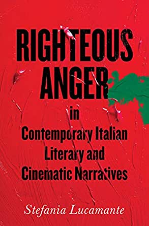 Righteous Anger in Contemporary Italian Literary and Cinematic ...