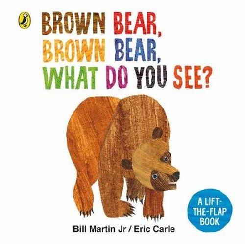 Brown Bear, Brown Bear, What Do You See?: A lift-the-flap board book par Bill Martin