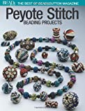 Best of Bead and Button: Peyote Stitch: Beading Projects