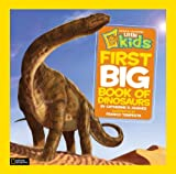 National Geographic Little Kids: First Big Book of Dinosaurs