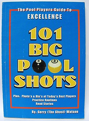 101 Big Pool Shots: The Pool Players Guide To Excellence por Gerry Watson