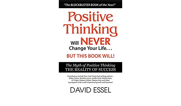 Positive thinking will never change your life but this book will positive thinking will never change your life but this book will the myth of positive thinking the reality of success ebook david essel eldon taylor fandeluxe Document