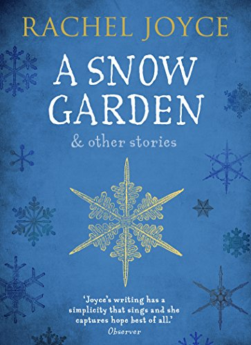 A Snow Garden and Other Stories by [Joyce, Rachel]