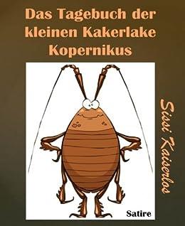 Das Tagebuch der kleinen Kakerlake Kopernikus von [Sissi Kaiserlos]