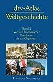 dtv-Atlas Weltgeschichte: Band 2: Von der Französischen Revolution bis zur Gegenwart Aktualisierte und erweiterte Neuausgabe - Manfred Hergt
