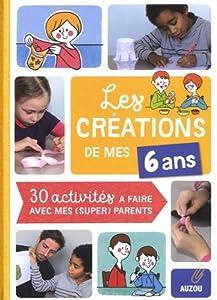 """Afficher """"Les créations de mes 6 ans"""""""