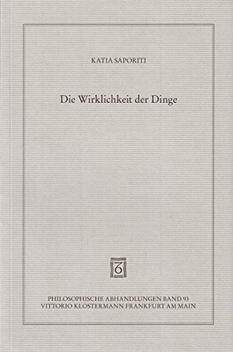 Die Wirklichkeit der Dinge: Eine Untersuchung des Begriffs der Idee in der Philosophie George Berkeleys (Philosophische Abhandlungen, Band 93)
