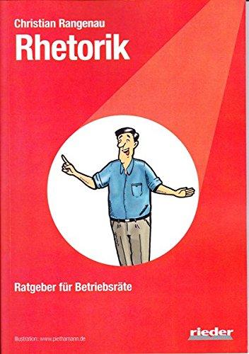 Rhetorik: - Ratgeber für Betriebsräte