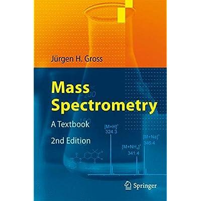 Mass Spectrometry : A Textbook