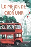 Lo mejor de cada una (Serie Ideas en la casa del árbol. Volumen 2): Novela infantil-juvenil....