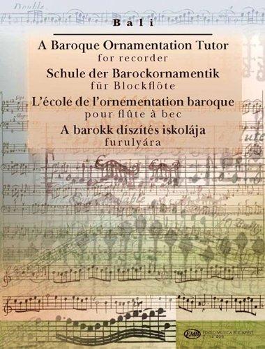 A Baroque Ornamentation Tutor for Recorder: For Recorder & Keyboard por Janos Bali