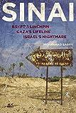 Sinai: Egypt's Linchpin,Gaza's Lifeline, Israel's Nightmare