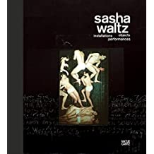 Sasha Waltz installations objects performances : Edition Allemand/Anglais