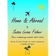 Home and Abroad: Three contemporary romantic short stories