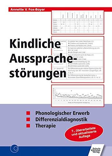 Kindliche Aussprachestörungen: Phonologischer Erwerb/Differenzialdiagnostik/Therapie
