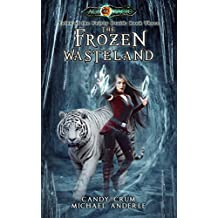 The Frozen Wasteland: Age Of Magic - A Kurtherian Gambit Series (Tales of the Feisty Druid Book 3) (English Edition)