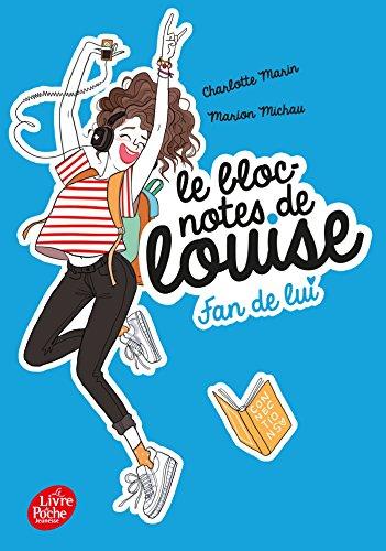 Le bloc-notes de Louise (1) : Fan de lui