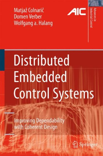 Distributed Embedded Control Systems: Improving Dependability with Coherent Design (Advances in Industrial Control) Embedded Control