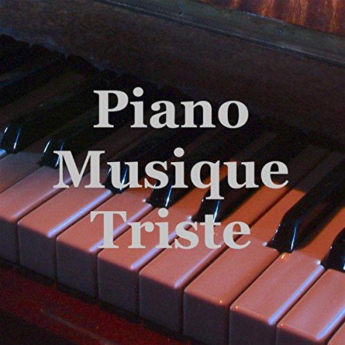 Piano Musique Triste: Chanson Instrumentales de Fond pour Soirées Solitaires de Détente