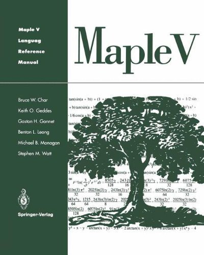 Maple V Language Reference Manual 1st 1991. 3rd pr edition by Char, Bruce W., Geddes, Keith O., Gonnet, Gaston H., Leong, (1995) Hardcover