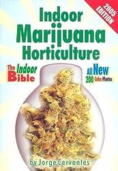 Indoor Marijuana Horticulture: The Indoor Growers Bible: 2003 Edition by Jorge Cervantes (2003-09-01)