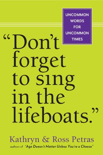 Don't Forget to Sing in the Lifeboats por Kathryn Petras