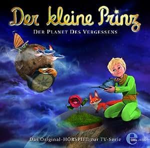 Der kleine Prinz - Der Planet des Vergessens - Das Original-Hörspiel zur TV-Serie, Folge 16