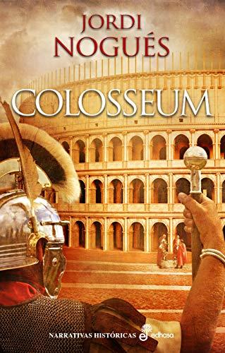 Colosseum (Narrativas Históricas) por Jordi Nogués