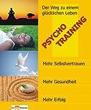 Psycho-Training der Weg zu einem glücklichen Leben (Ein Bio Ritter Ratgeber)