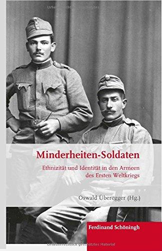 Minderheiten-Soldaten: Ethnizität und Identität in den Armeen des Ersten Weltkriegs (Krieg in der Geschichte) (Jüdische Soldaten)
