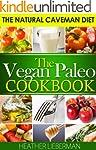 The Vegan Paleo Cookbook -  The Natur...