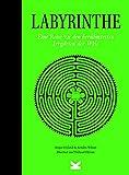 Labyrinthe - Eine Reise zu den berühmtesten Irrgärten der Welt - Angus Hyland (Autor);Kendra Wilson (Autorin);Thibaud Hérem (Illustrator);Bettina Eschenhagen (Übersetzerin)