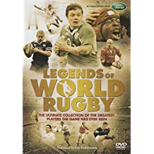 Legends Of World Rugby: The Ultimate Collection Of The Greatest Players The Game Has Ever Seen