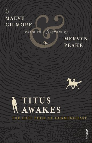 Titus Awakes: the Lost Book of Gormenghast