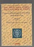 Dal testo alla storia. Dalla storia al testo. 2. Volume II - Tomo primo. Letteratura italiana con pagine di scrittori stranieri. Analisi dei testi - critica.