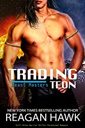 Trading Teon: Scifi Alien Warrior Shifter Paranormal Romance (The Beast Masters Book 1) (English Edition)
